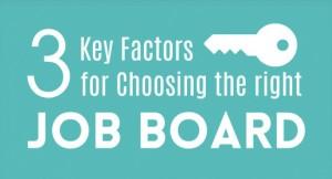 3 Key Factors to Consider When Choosing a Job Board