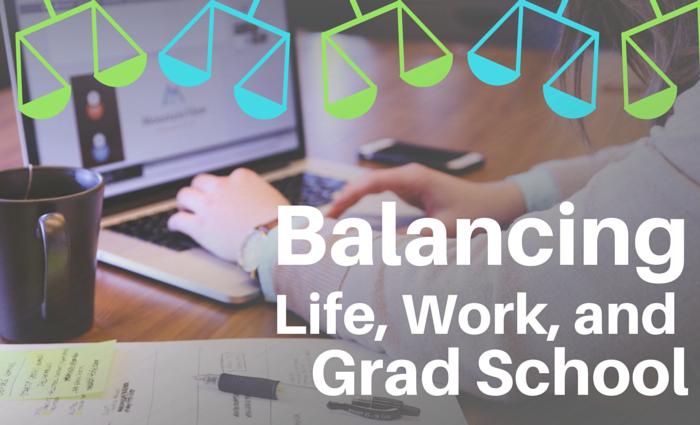 Balancing Life Work And Grad School Bcjobs Ca