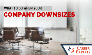 What to Do When Your Company has Downsized You
