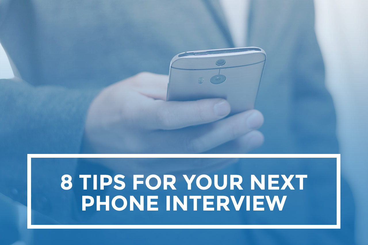 8 tips for your next phone interview