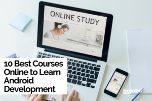 10 Best Courses Online to Learn Android Development