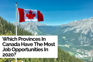 Which Provinces In Canada Have The Most Job Opportunities In 2020?