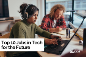 Top 10 Jobs in Tech for the Future