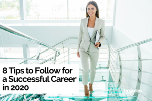 8 tips to follow for a successful career in 2020
