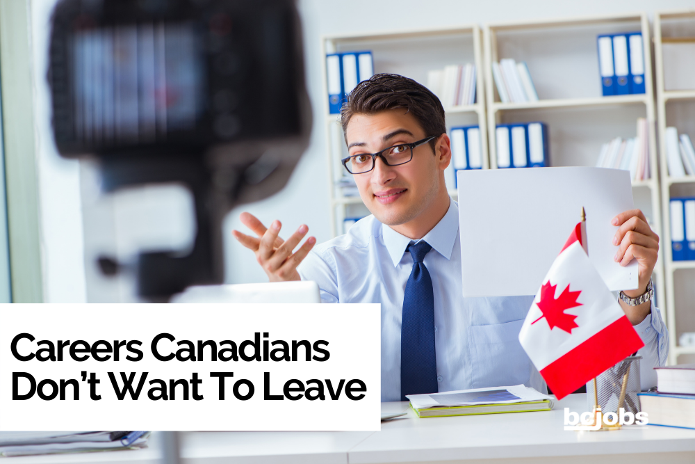 Careers Canadians Don't Want To Leave