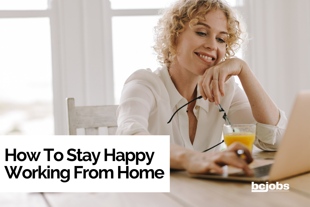 How To Stay Happy Working From Home